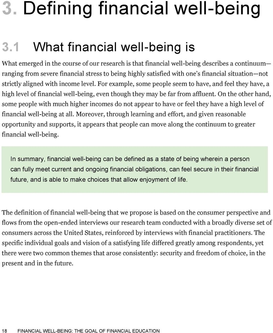 financial situation not strictly aligned with income level. For example, some people seem to have, and feel they have, a high level of financial well-being, even though they may be far from affluent.