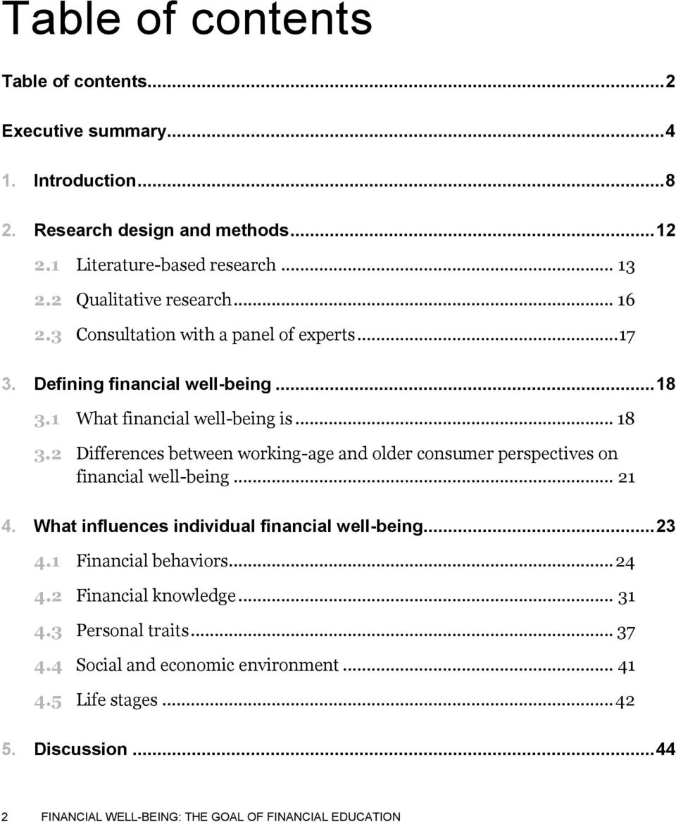1 What financial well-being is... 18 3.2 Differences between working-age and older consumer perspectives on financial well-being... 21 4.