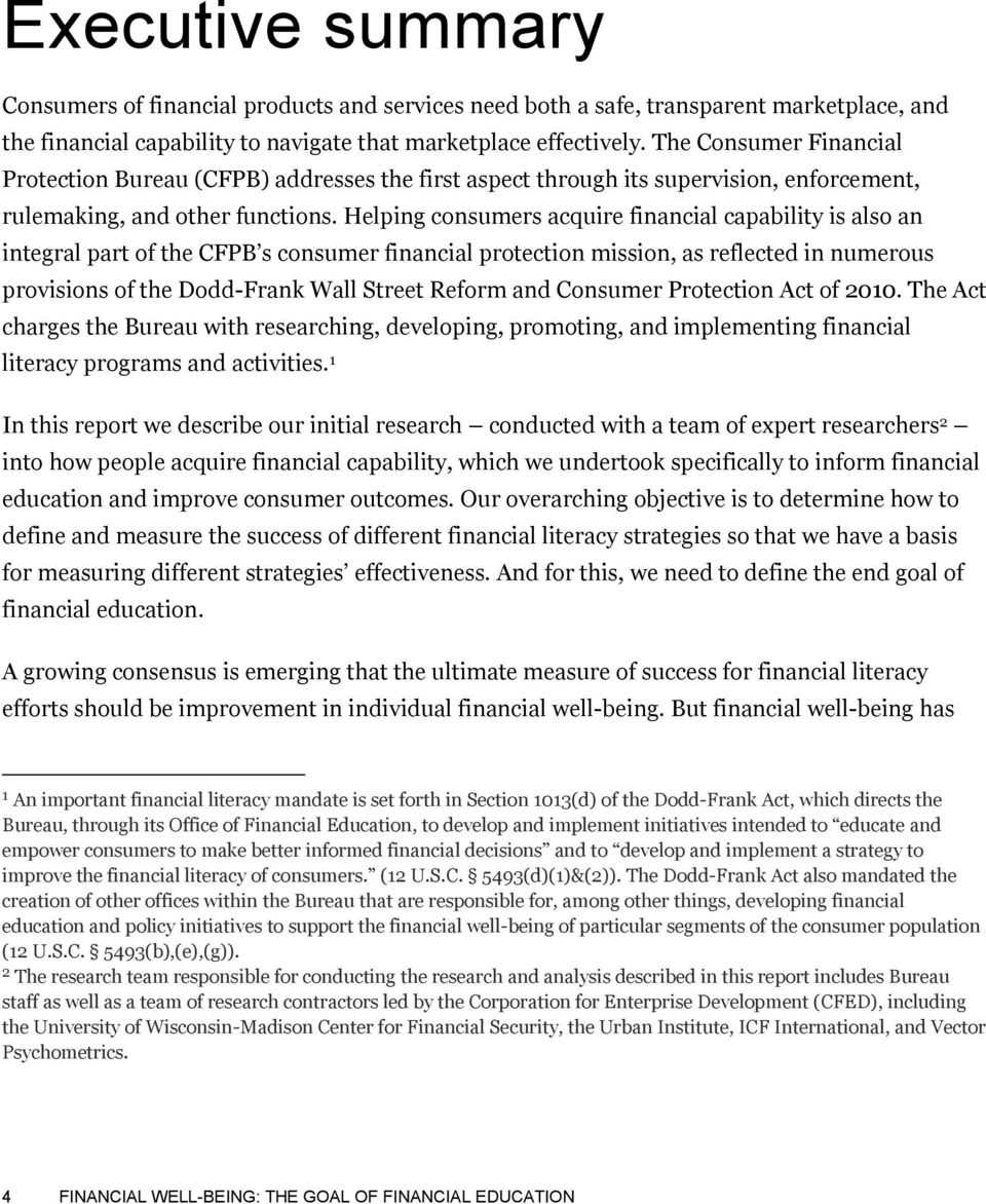 Helping consumers acquire financial capability is also an integral part of the CFPB s consumer financial protection mission, as reflected in numerous provisions of the Dodd-Frank Wall Street Reform