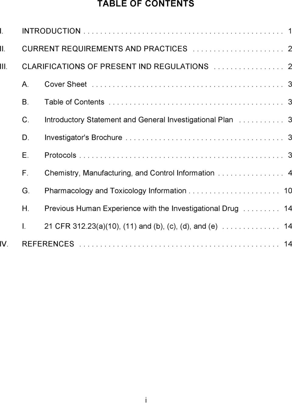 .. 3 E. Protocols... 3 F. Chemistry, Manufacturing, and Control Information... 4 G. Pharmacology and Toxicology Information... 10 H.