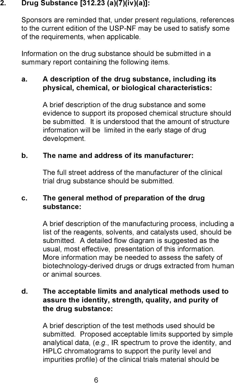 Information on the drug substance should be submitted in a