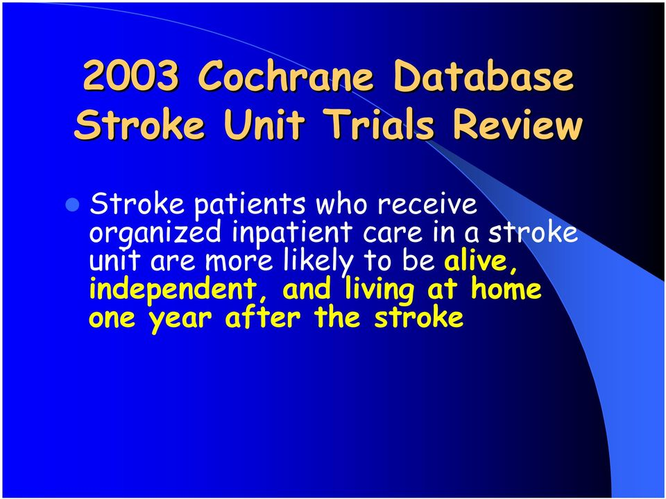 care in a stroke unit are more likely to be alive,