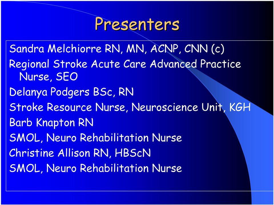 Resource Nurse, Neuroscience Unit, KGH Barb Knapton RN SMOL, Neuro