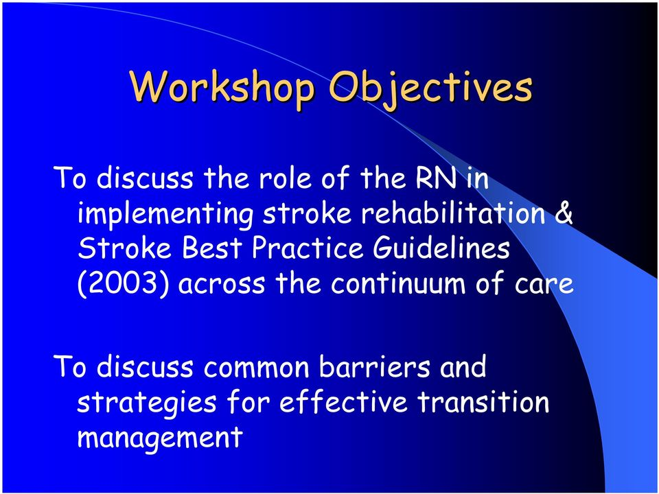 Guidelines (2003) across the continuum of care To discuss