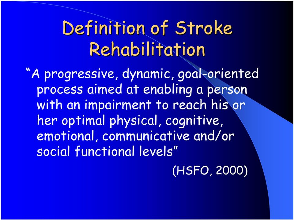impairment to reach his or her optimal physical, cognitive,