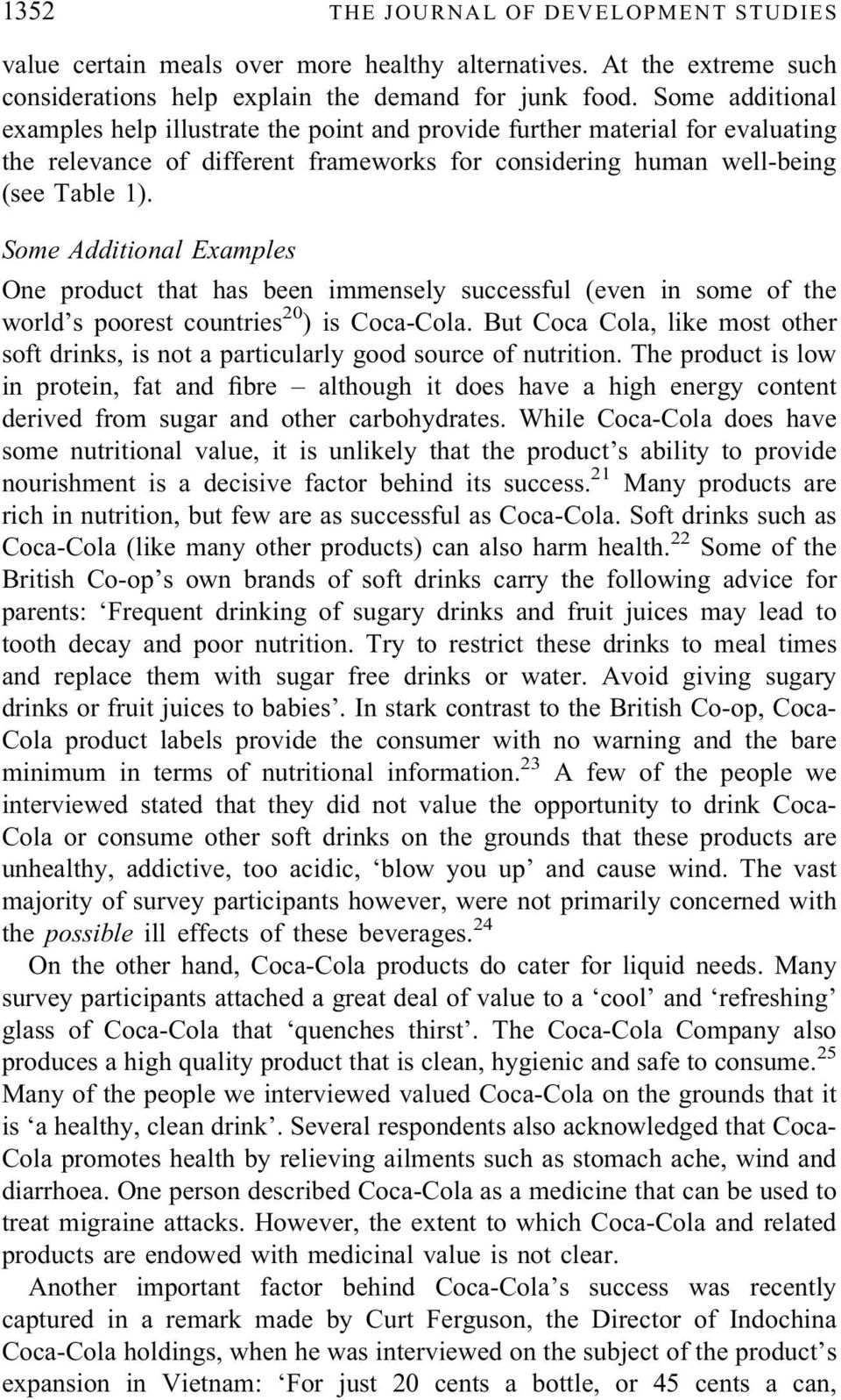 Some Additional Examples One product that has been immensely successful (even in some of the world s poorest countries 20 ) is Coca-Cola.