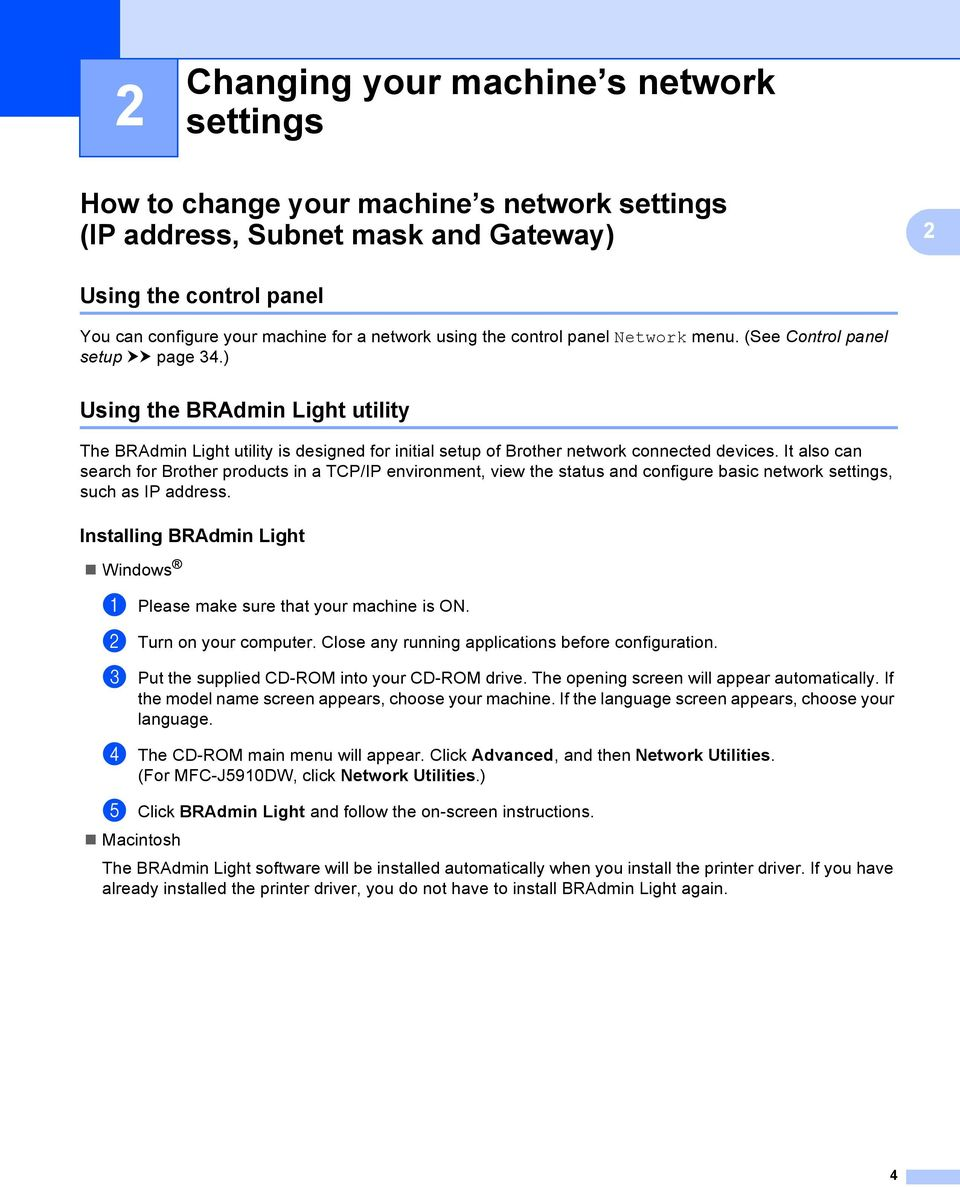) Using the BRAdmin Light utility 2 The BRAdmin Light utility is designed for initial setup of Brother network connected devices.