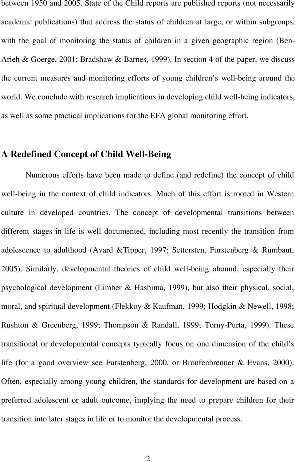 children in a given geographic region (Ben- Arieh & Goerge, 2001; Bradshaw & Barnes, 1999).