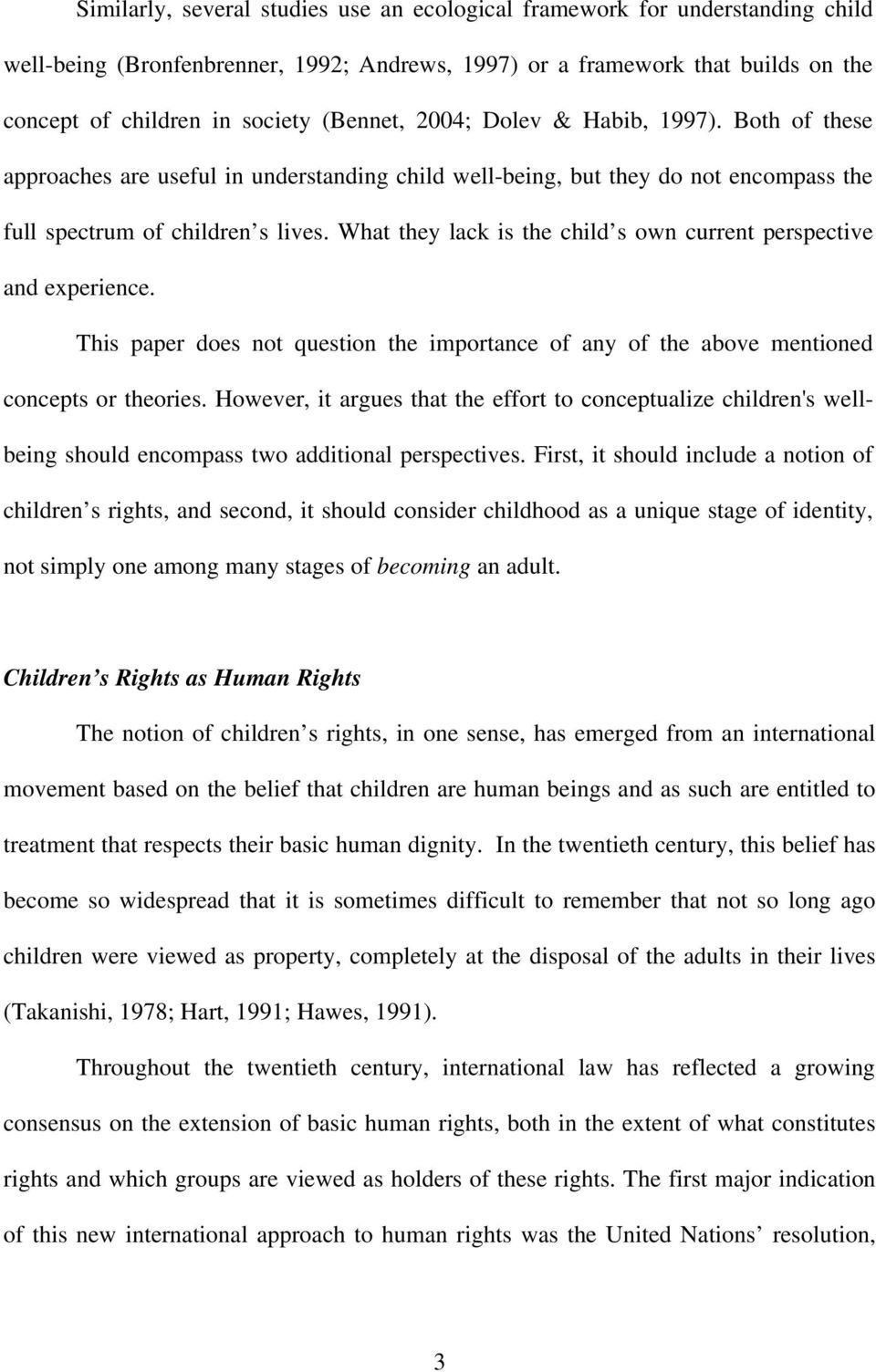 What they lack is the child s own current perspective and experience. This paper does not question the importance of any of the above mentioned concepts or theories.
