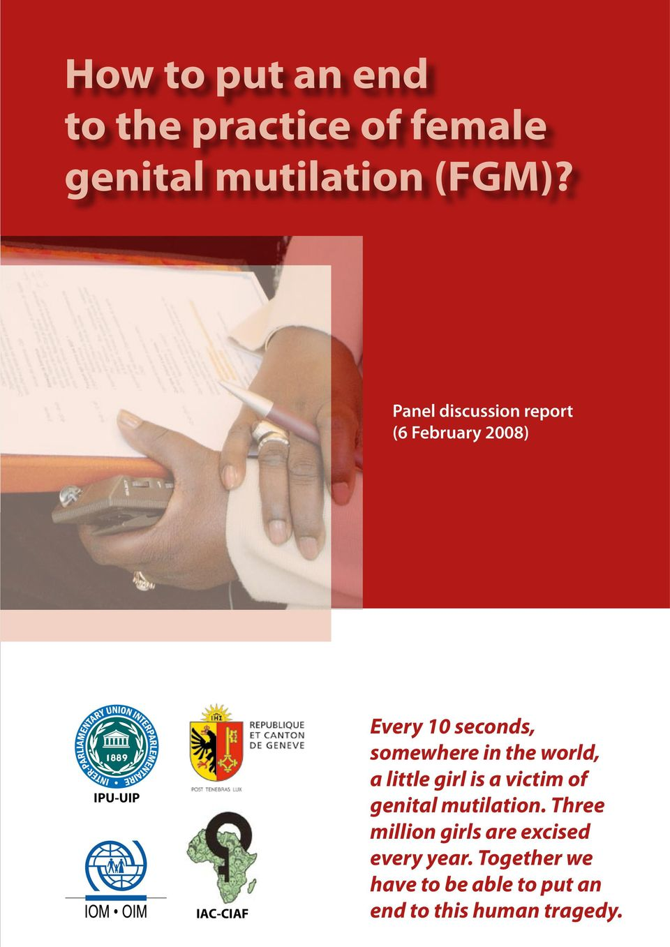 somewhere in the world, a little girl is a victim of genital mutilation.