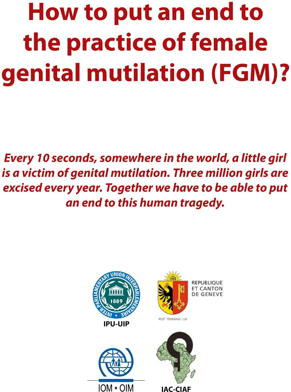 genital mutilation. Three million girls are excised every year.