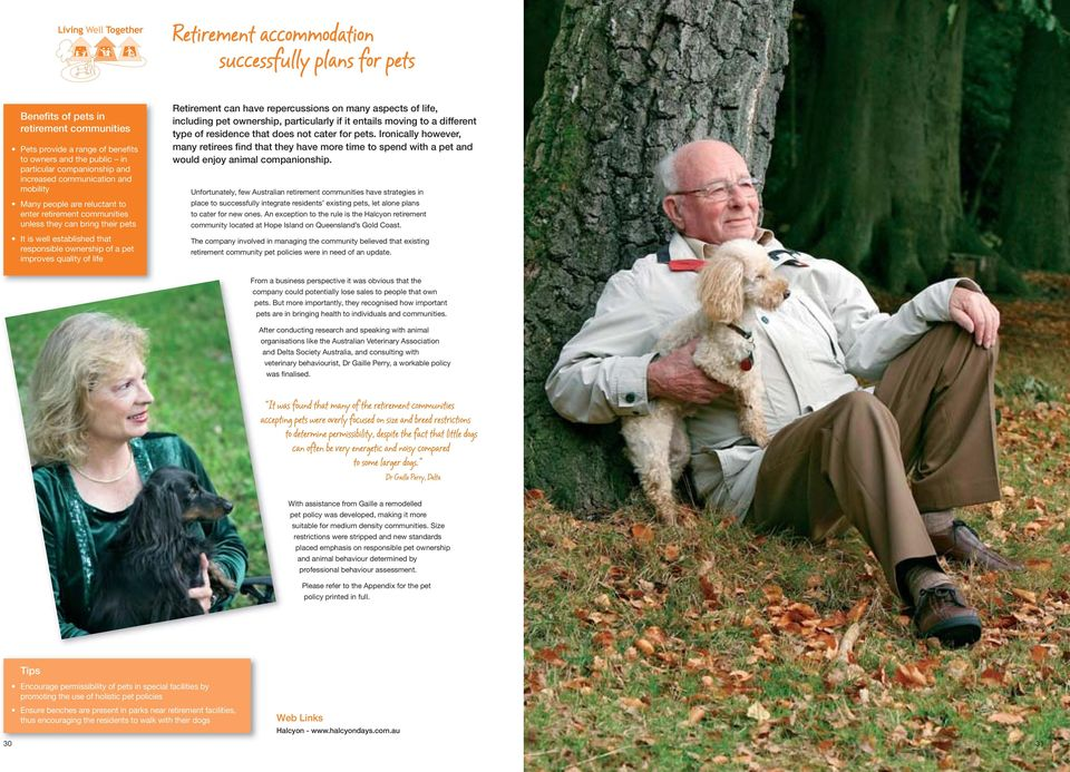 life Retirement can have repercussions on many aspects of life, including pet ownership, particularly if it entails moving to a different type of residence that does not cater for pets.
