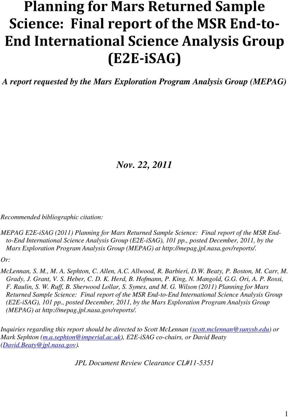 22, 2011 Recommended bibliographic citation: MEPAG E2E-iSAG (2011) Planning for Mars Returned Sample Science: Final report of the MSR Endto-End International Science Analysis Group (E2E-iSAG), 101 pp.