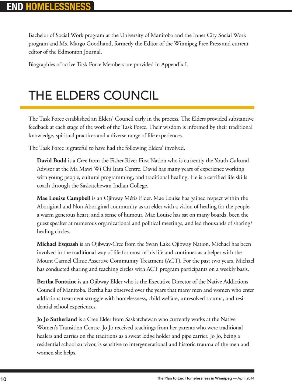 THE ELDERS COUNCIL The Task Force established an Elders Council early in the process. The Elders provided substantive feedback at each stage of the work of the Task Force.