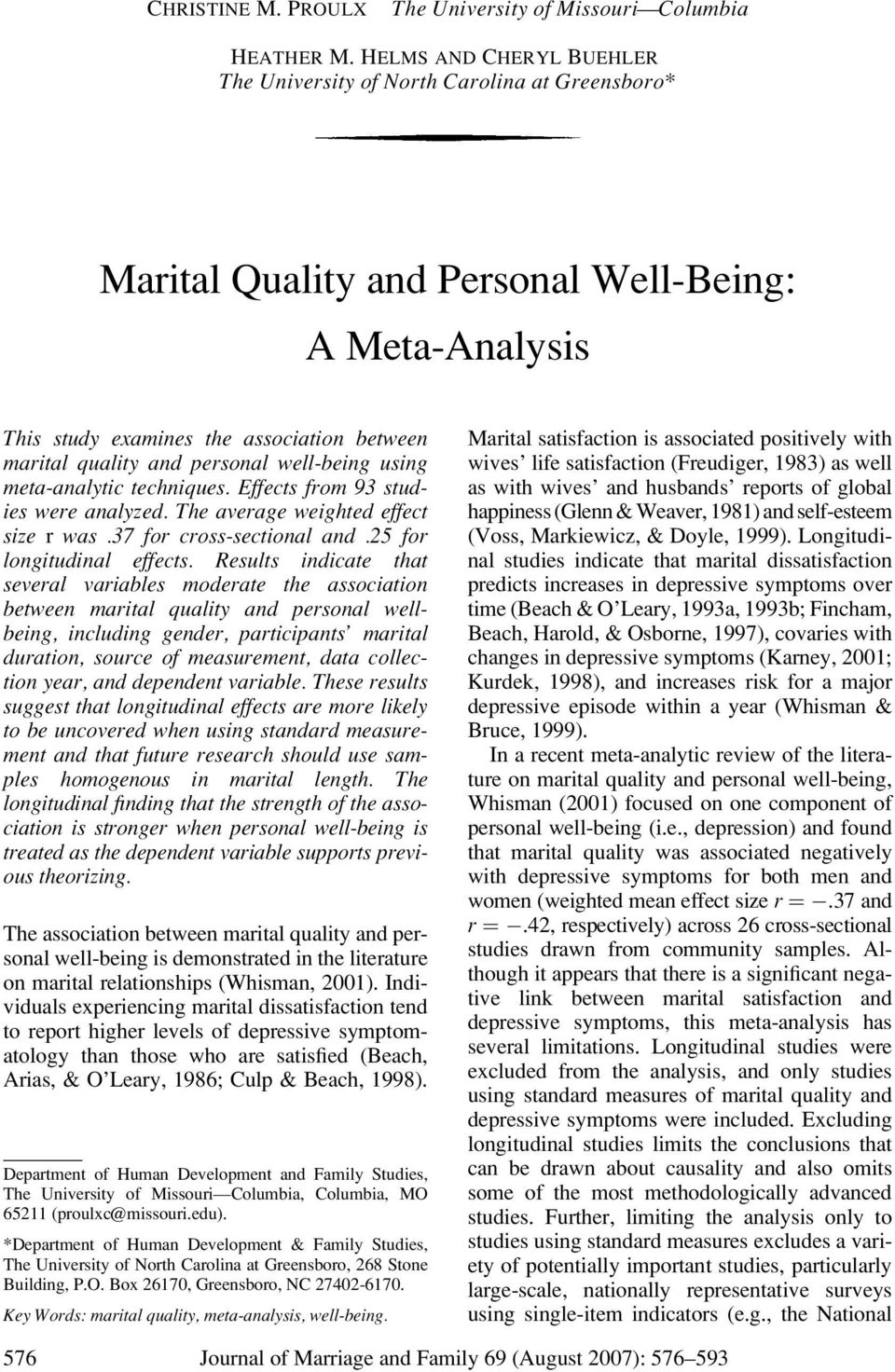 personal well-being using meta-analytic techniques. Effects from 93 studies were analyzed. The average weighted effect size r was.37 for cross-sectional and.25 for longitudinal effects.