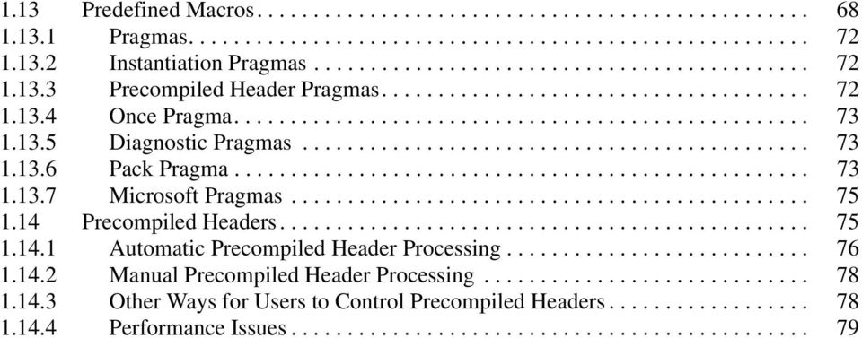 .................................................. 73 1.13.7 Microsoft Pragmas.............................................. 75 1.14 Precompiled Headers............................................... 75 1.14.1 Automatic Precompiled Header Processing.