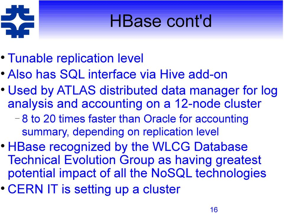 accounting summary, depending on replication level HBase recognized by the WLCG Database Technical