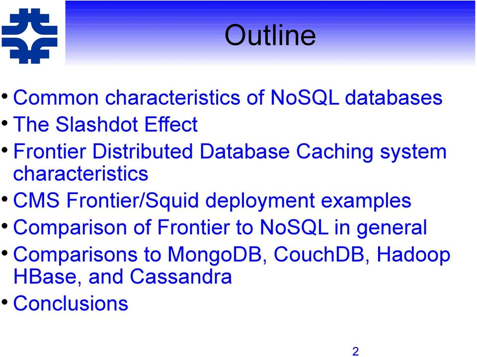 Frontier/Squid deployment examples Comparison of Frontier to NoSQL in