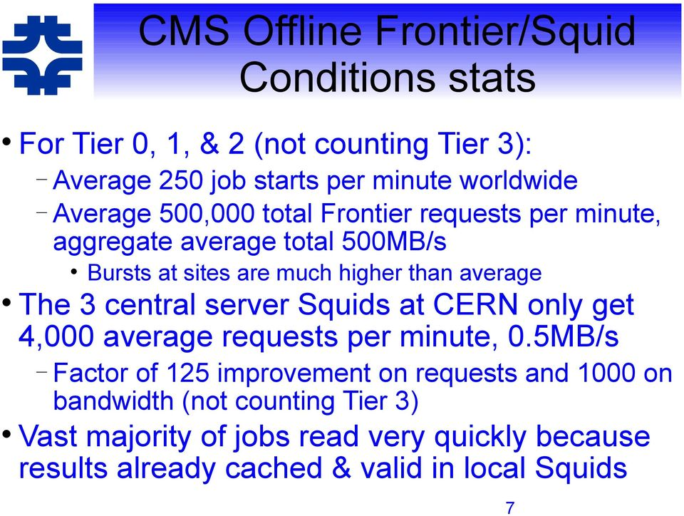 The 3 central server Squids at CERN only get 4,000 average requests per minute, 0.