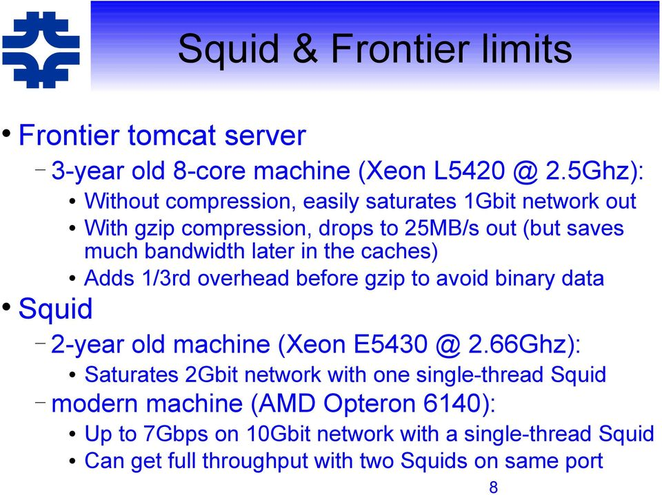 later in the caches) Adds 1/3rd overhead before gzip to avoid binary data Squid 2-year old machine (Xeon E5430 @ 2.