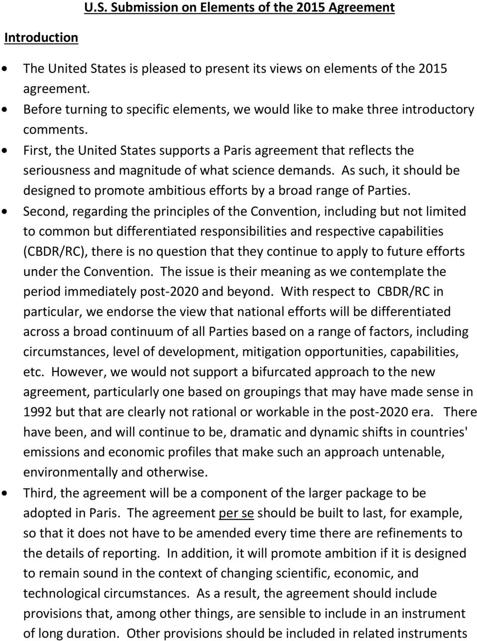 First, the United States supports a Paris agreement that reflects the seriousness and magnitude of what science demands.