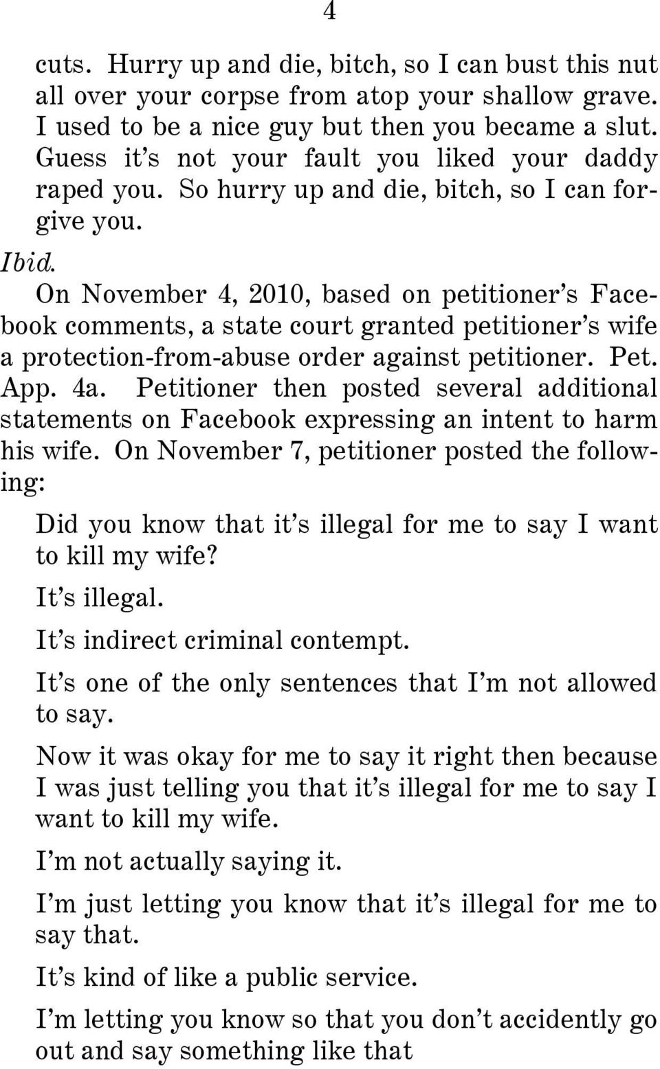 On November 4, 2010, based on petitioner s Facebook comments, a state court granted petitioner s wife a protection-from-abuse order against petitioner. Pet. App. 4a.