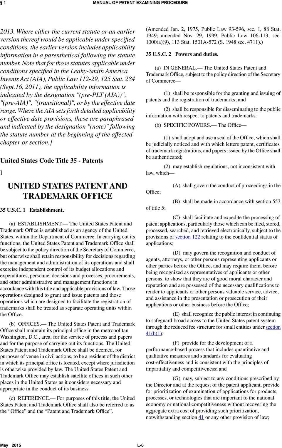 statute number. Note that for those statutes applicable under conditions specified in the Leahy-Smith America Invents Act (AIA), Public Law 112-29, 125 Stat. 284 (Sept.