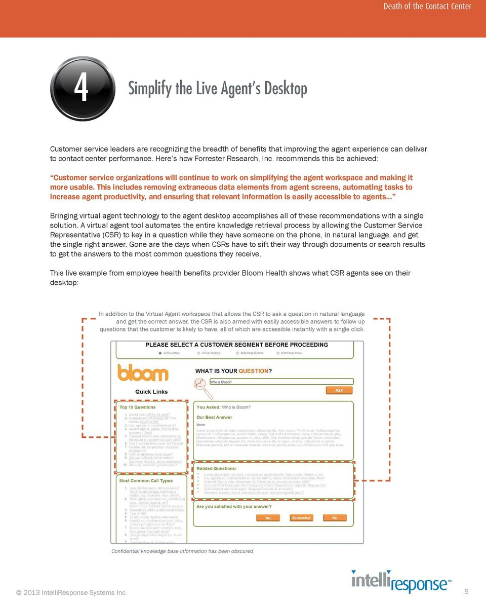 This includes removing extraneous data elements from agent screens, automating tasks to increase agent productivity, and ensuring that relevant information is easily accessible to agents.