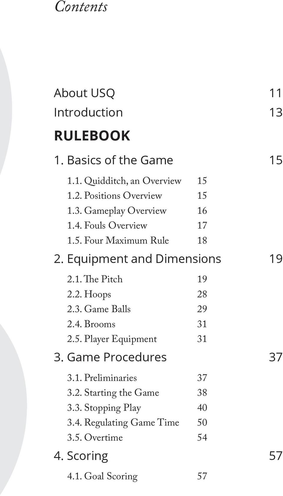Equipment and Dimensions 19 2.1. The Pitch 19 2.2. Hoops 28 2.3. Game Balls 29 2.4. Brooms 31 2.5. Player Equipment 31 3.