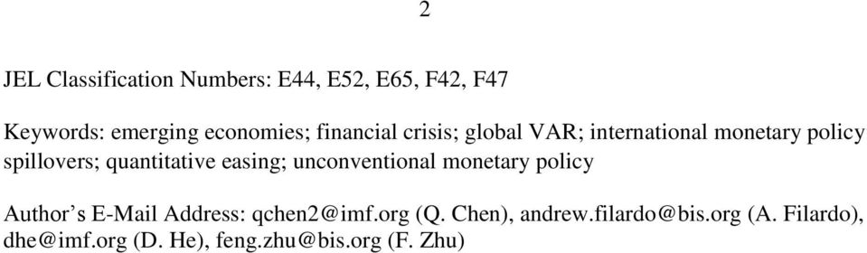 easing; unconvenional moneary policy Auhor s E-Mail Address: qchen2@imf.org (Q.