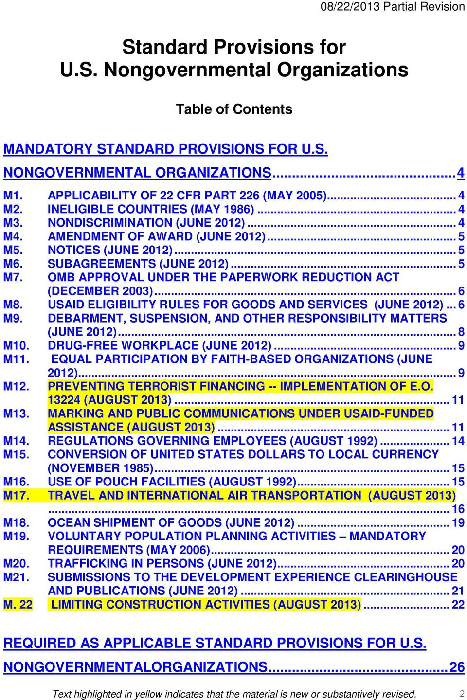 OMB APPROVAL UNDER THE PAPERWORK REDUCTION ACT (DECEMBER 2003)... 6 M8. USAID ELIGIBILITY RULES FOR GOODS AND SERVICES (JUNE 2012)... 6 M9.