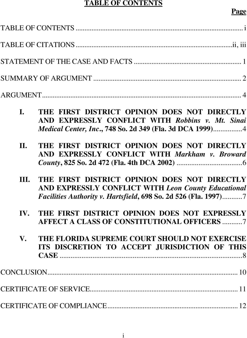 THE FIRST DISTRICT OPINION DOES NOT DIRECTLY AND EXPRESSLY CONFLICT WITH Markham v. Broward County, 825 So. 2d 472 (Fla. 4th DCA 2002).