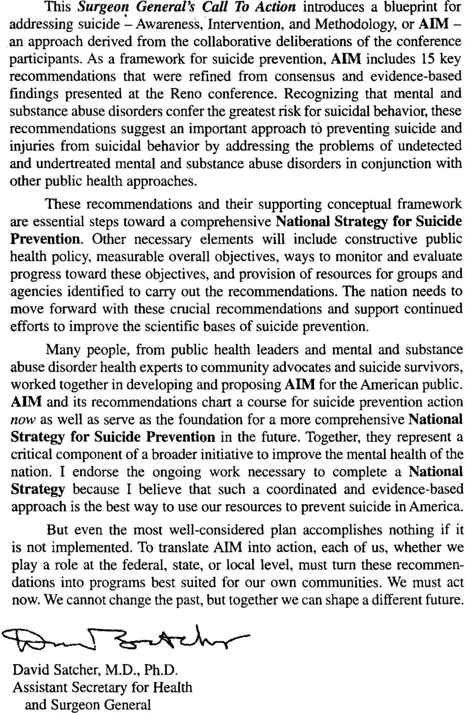 participants. As a framework for suicide prevention, AIM includes 15 key recommendations that were refined from consensus and evidence-based findings presented at the Reno conference.