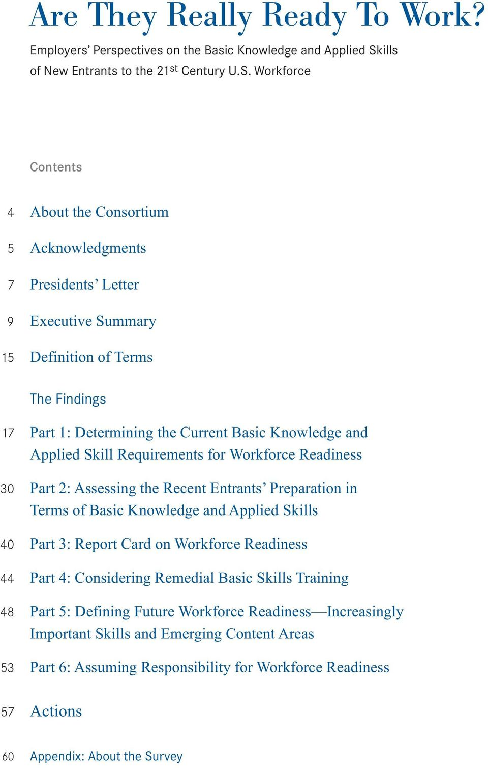 Workforce Contents 4 About the Consortium 5 Acknowledgments 7 Presidents Letter 9 Executive Summary 15 Definition of Terms The Findings 17 Part 1: Determining the Current Basic Knowledge and