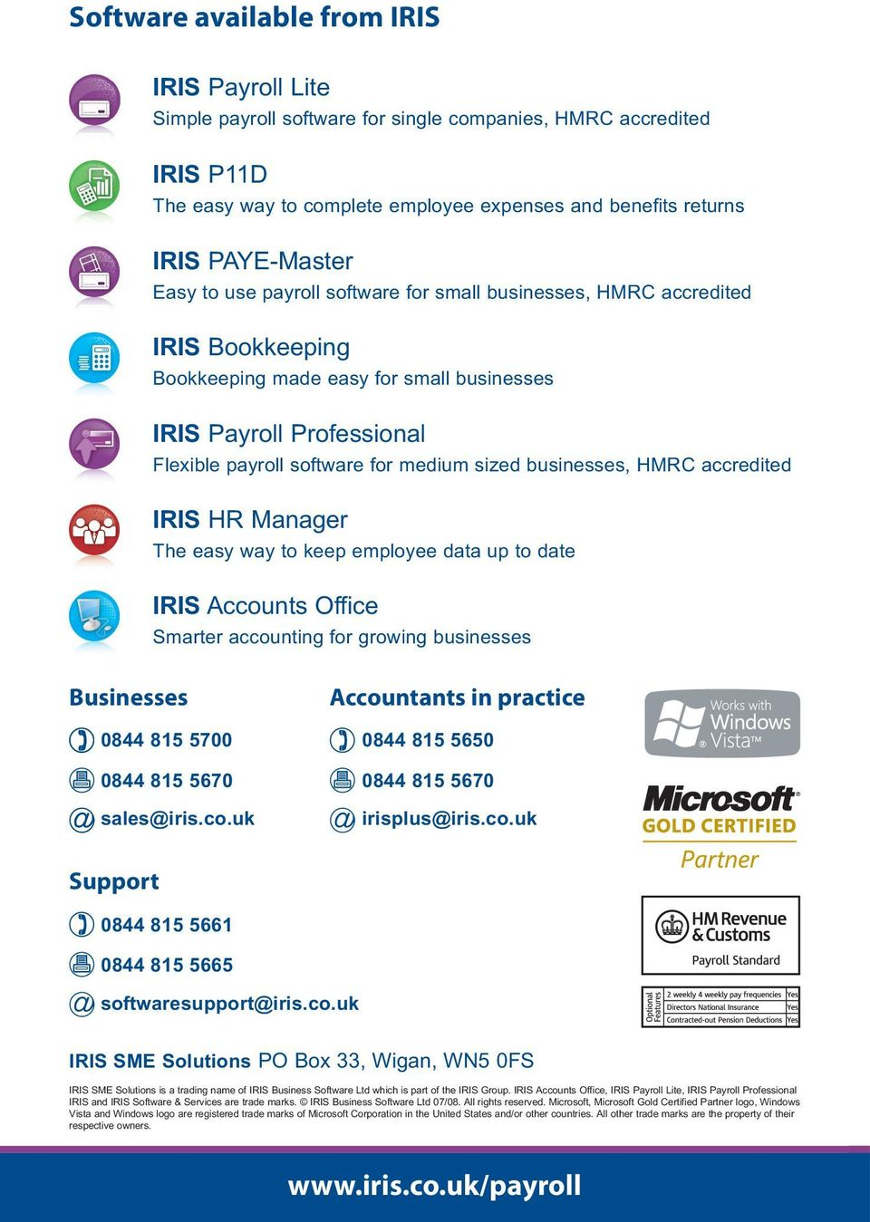 businesses, HMRC accredited IRIS HR Manager The easy way to keep employee data up to date IRIS Accounts Office Smarter accounting for growing businesses Businesses 0844 815 5700 0844 815 5670