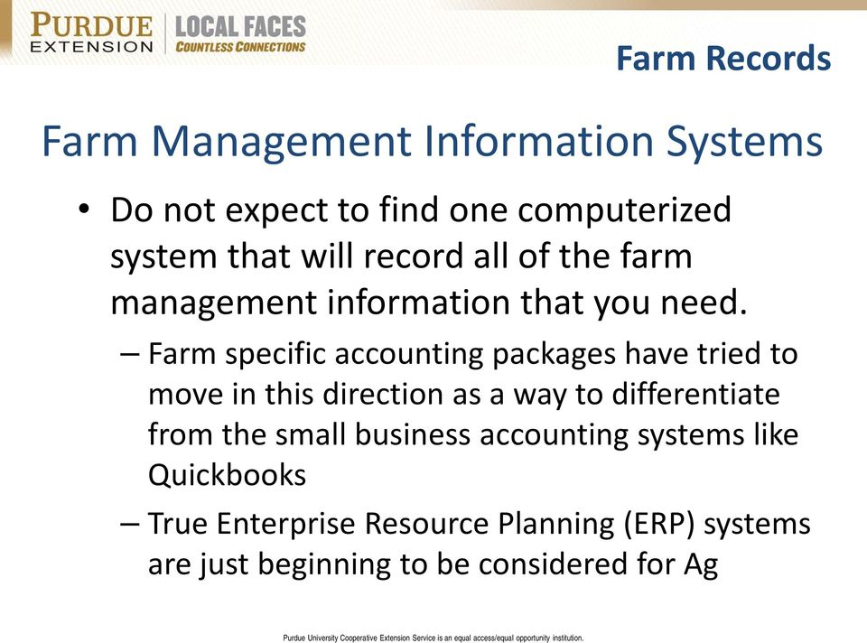 Farm specific accounting packages have tried to move in this direction as a way to differentiate from