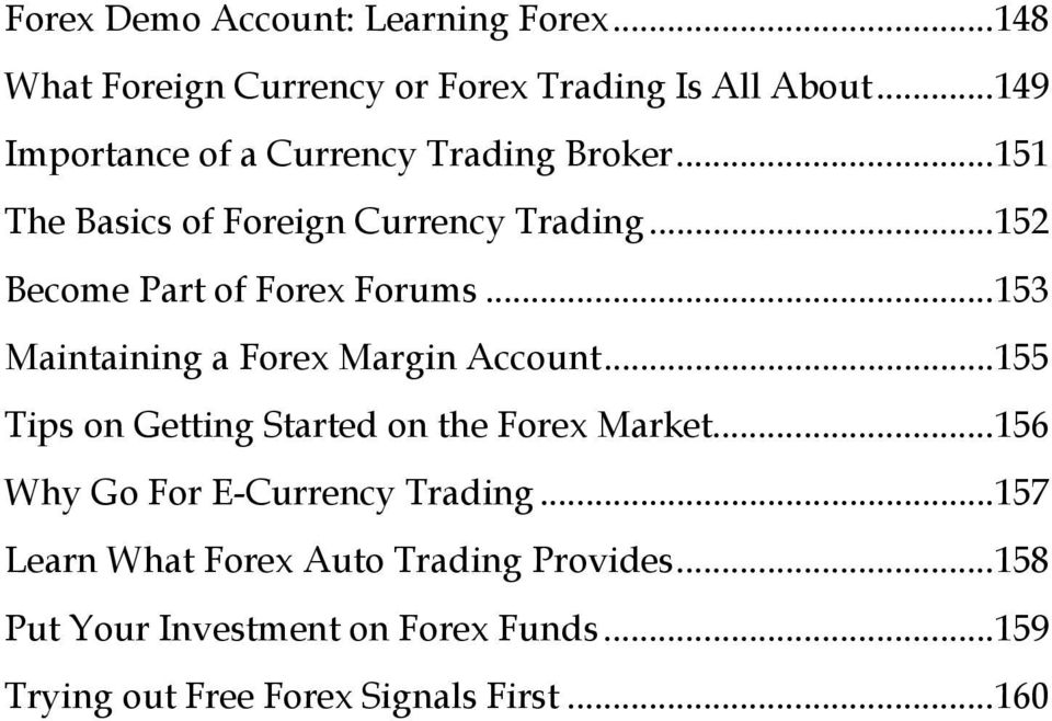 ..152 Become Part of Forex Forums...153 Maintaining a Forex Margin Account.