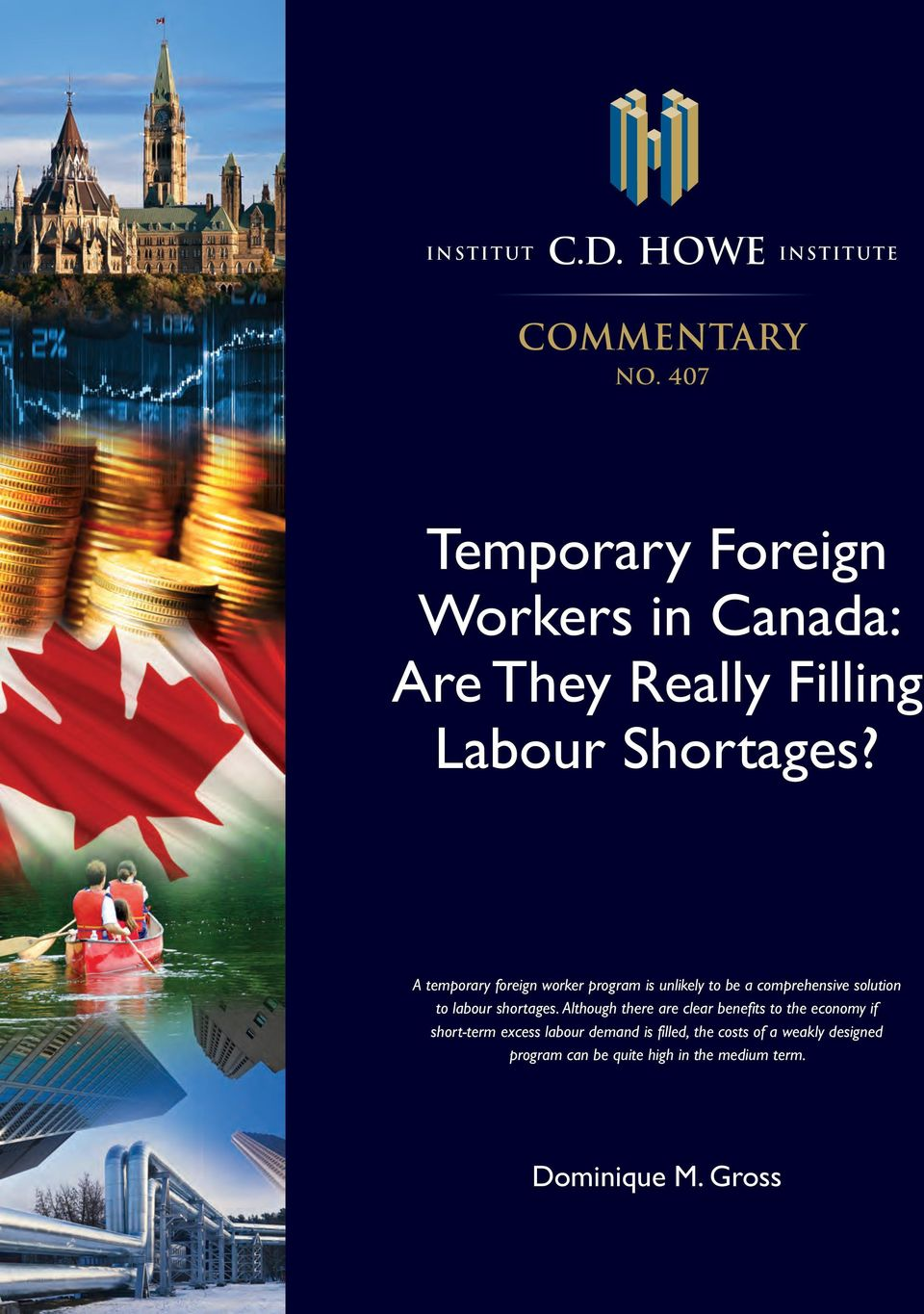 A temporary foreign worker program is unlikely to be a comprehensive solution to labour shortages.