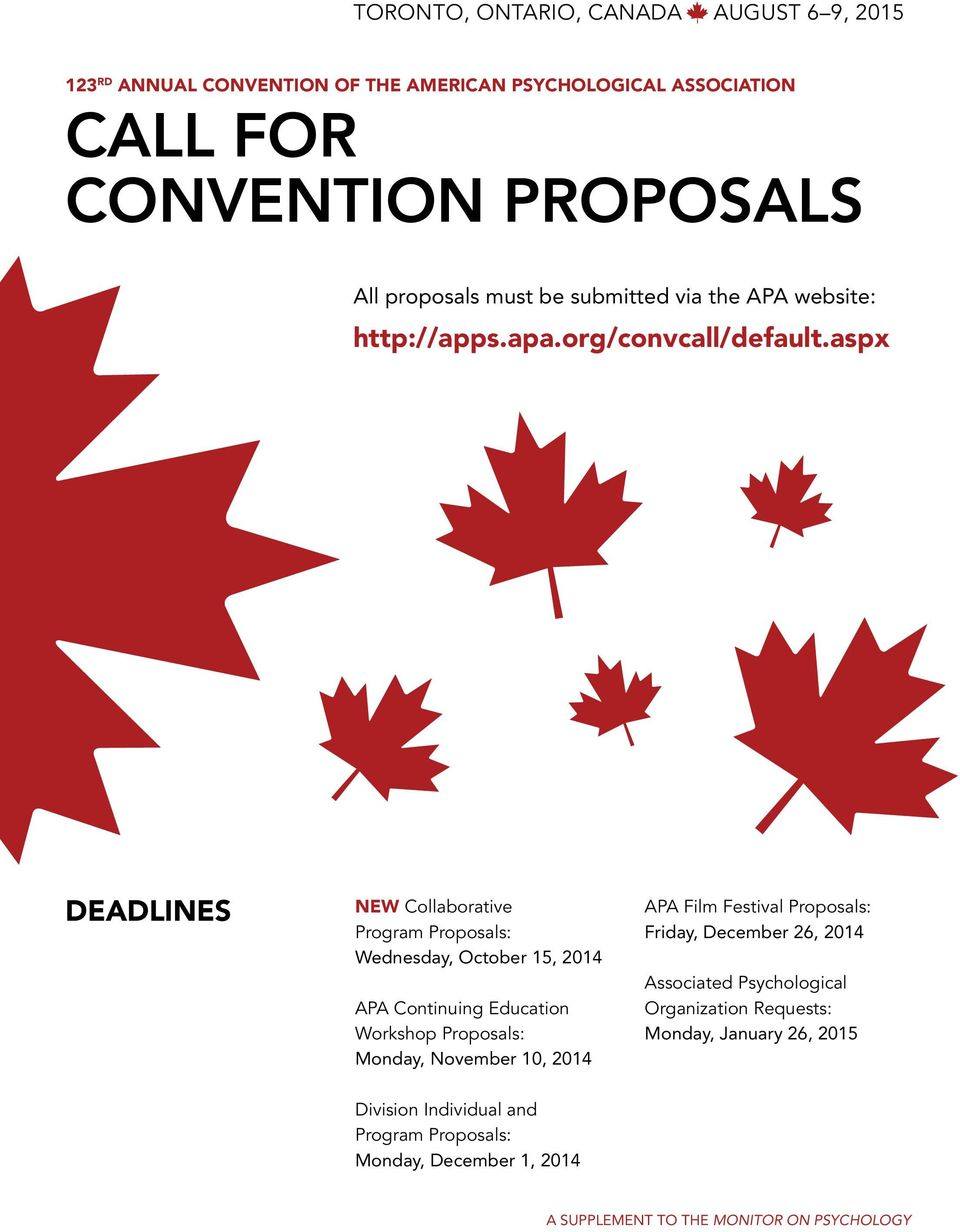 aspx DEADLINES NEW Collaborative Program Proposals: Wednesday, October 15, 2014 APA Continuing Education Workshop Proposals: Monday, November 10, 2014 APA