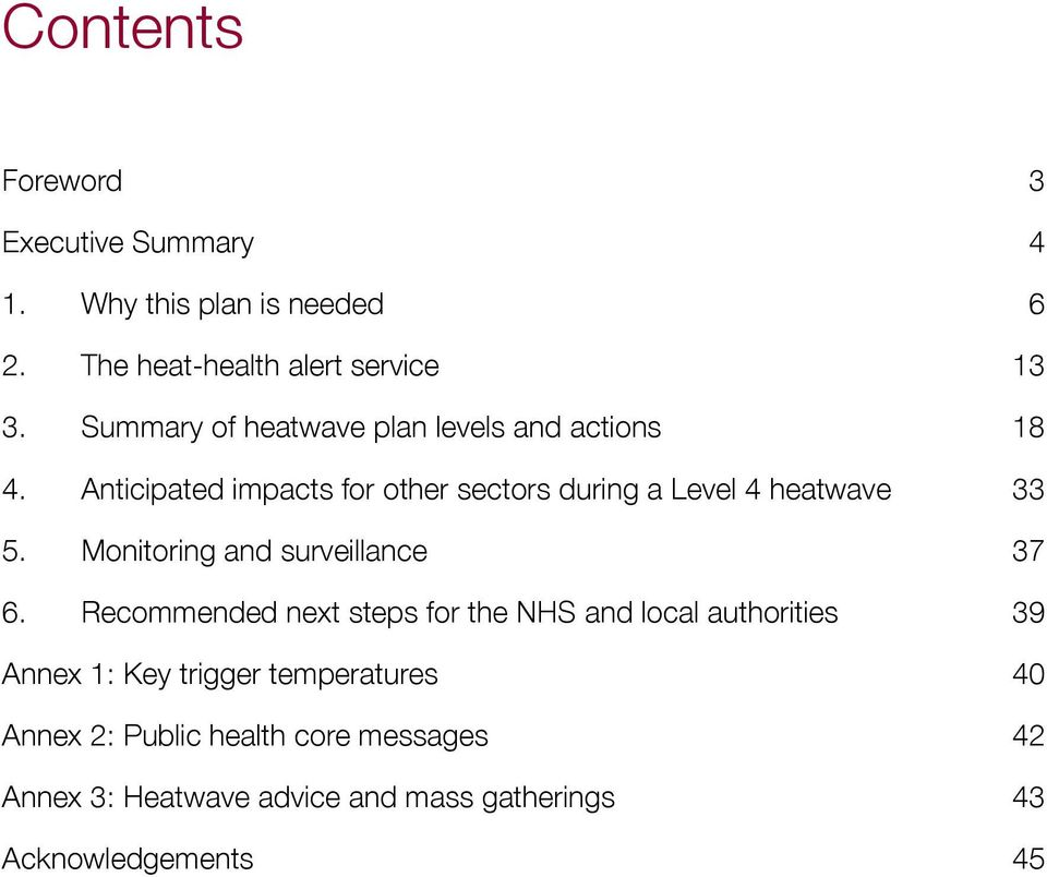 Anticipated impacts for other sectors during a Level 4 heatwave 33 5. Monitoring and surveillance 37 6.