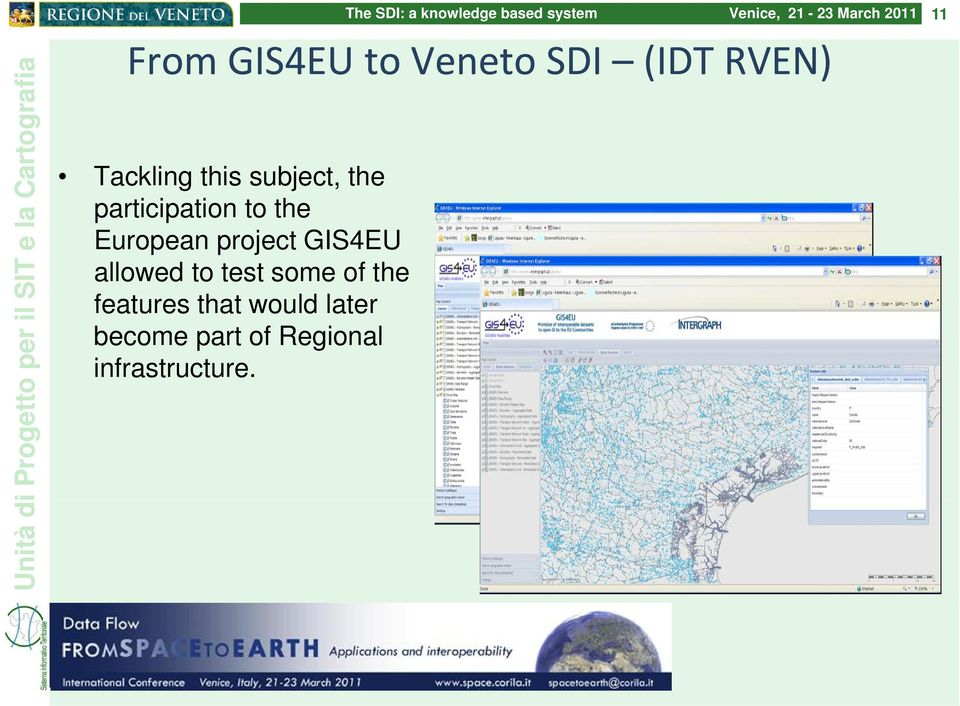 GIS4EU allowed to test some of the features that t