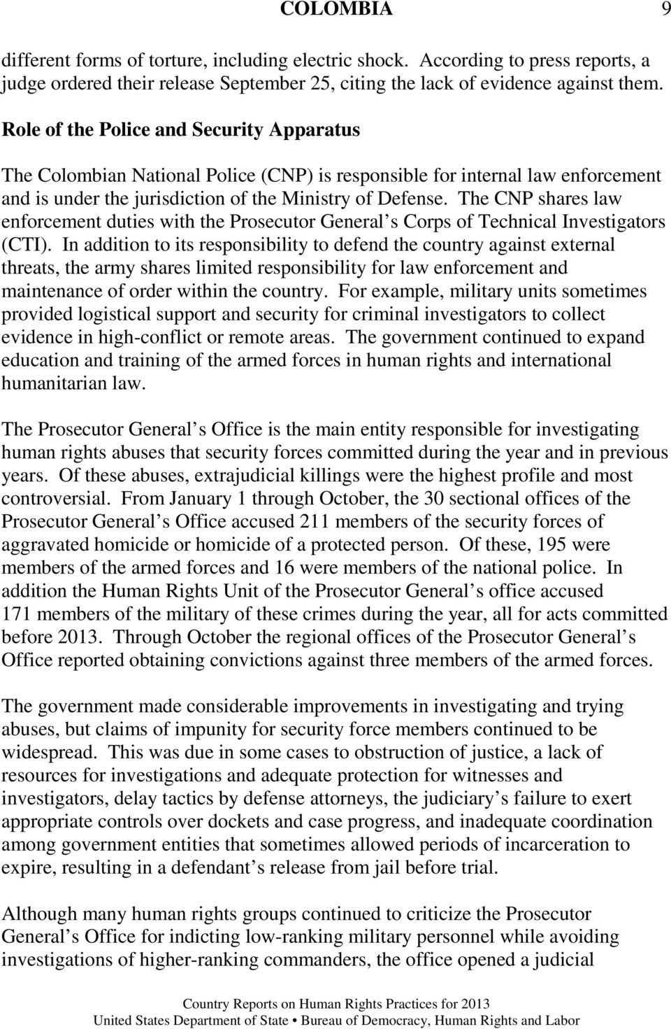 The CNP shares law enforcement duties with the Prosecutor General s Corps of Technical Investigators (CTI).