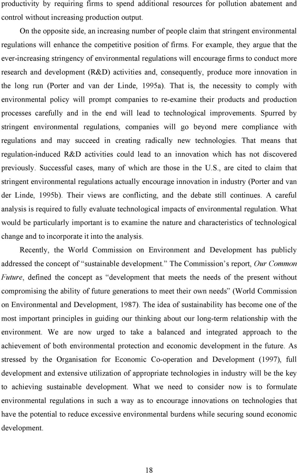 For example, they argue that the ever-increasing stringency of environmental regulations will encourage firms to conduct more research and development (R&D) activities and, consequently, produce more