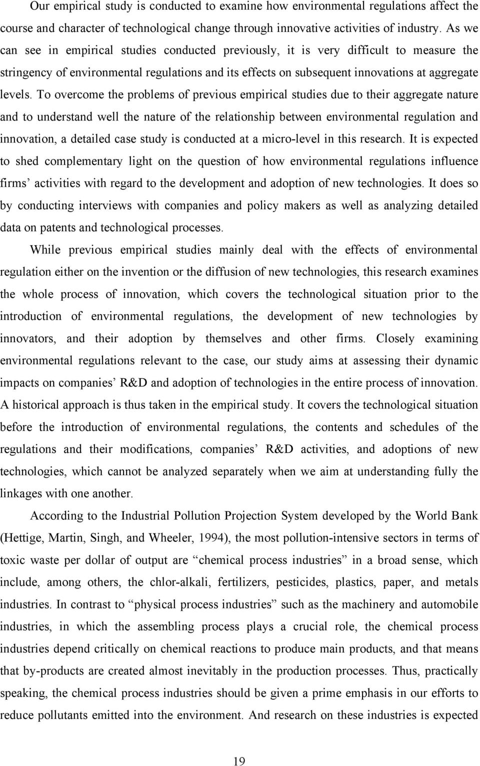 To overcome the problems of previous empirical studies due to their aggregate nature and to understand well the nature of the relationship between environmental regulation and innovation, a detailed