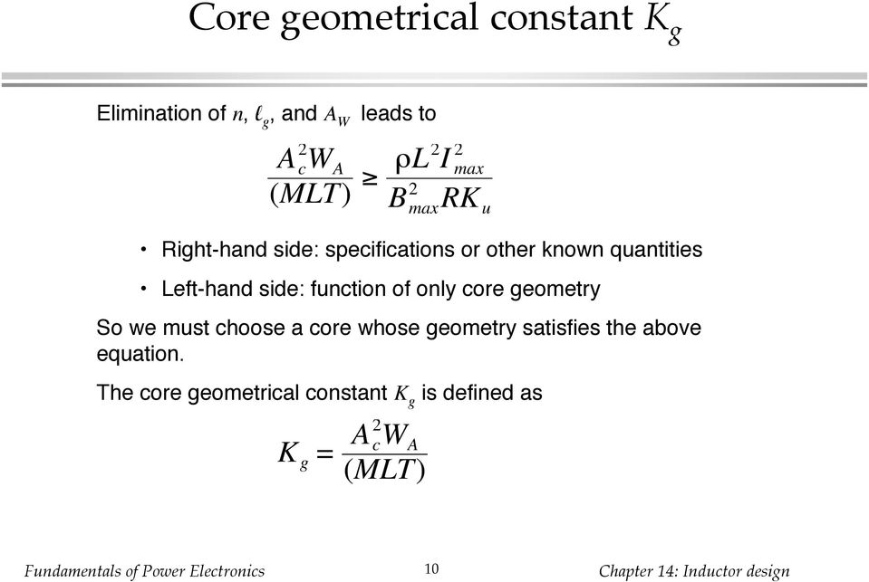 side: function of only core geometry So we must choose a core whose geometry satisfies
