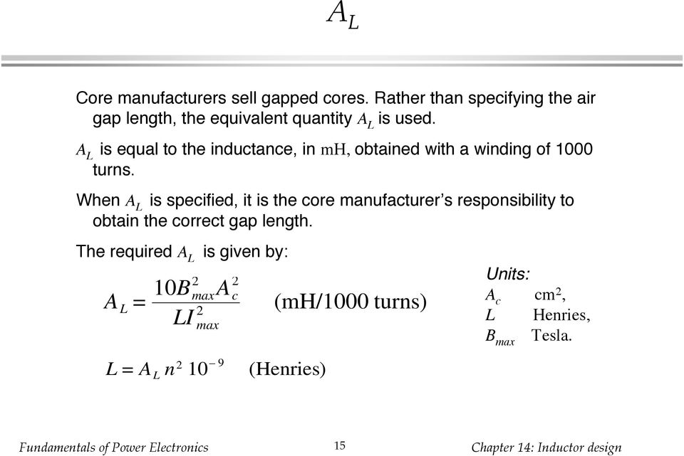 A L is equal to the inductance, in mh, obtained with a winding of 1000 turns.