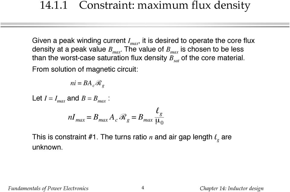 The value of B max is chosen to be less than the worst-case saturation flux density B sat of the core material.