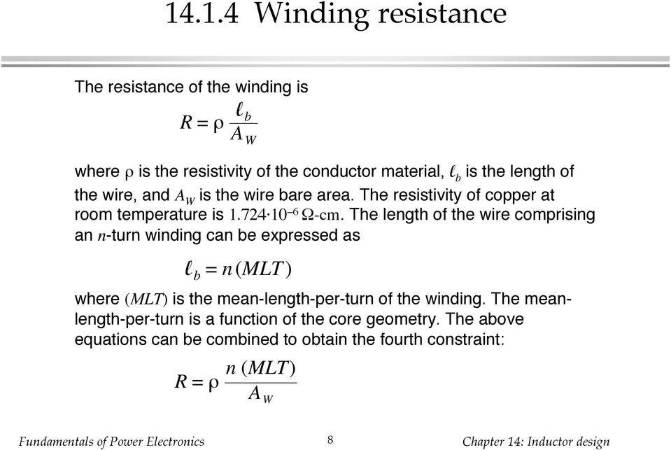 The length of the wire comprising an n-turn winding can be expressed as l b = n (MLT) where (MLT) is the mean-length-per-turn of the