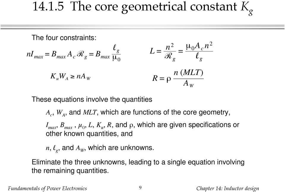 the core geometry, I max, B max, µ 0, L, K u, R, and, which are given specifications or other known quantities, and n, l