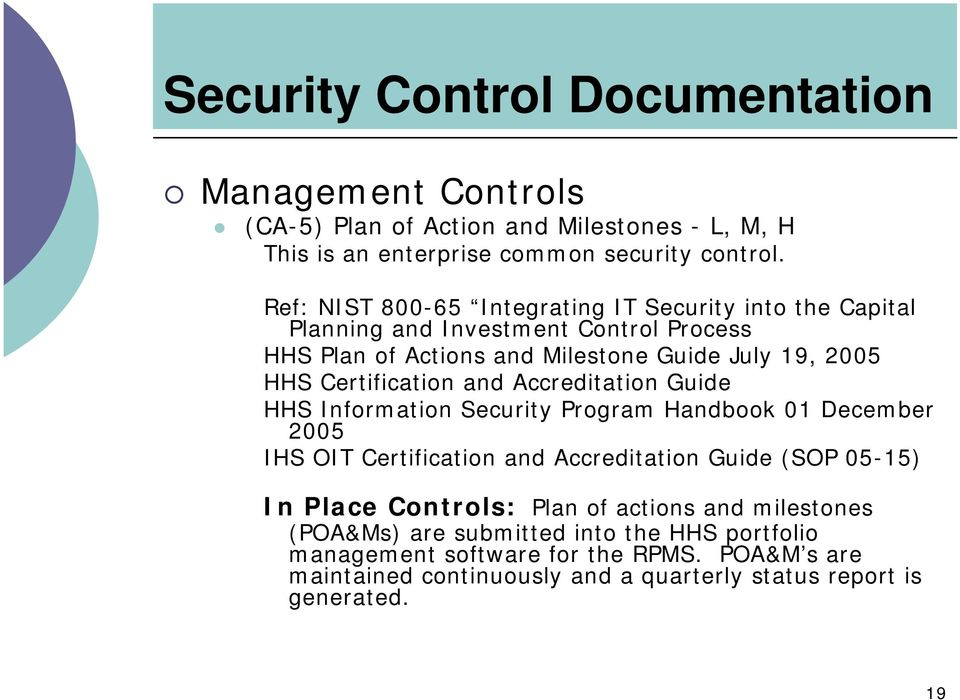 Certification and Accreditation Guide HHS Information Security Program Handbook 01 December 2005 IHS OIT Certification and Accreditation Guide (SOP 05-15) In Place